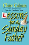 Lessons for a Sunday Father, Claire Calman, 0552998540