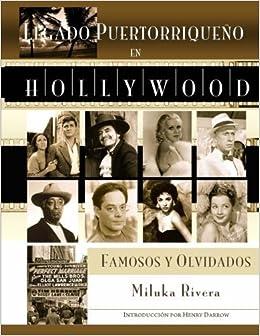 Legado Puertorriqueno en Hollywood: Famosos y Olvidados (Spanish Edition) by Rivera, Miluka (2010)