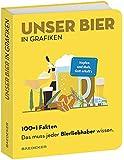 Baedekers 100+1 Fakten Unser Bier in Grafiken.: Das muss jeder Bierliebhaber wissen. (Baedeker 100+1 Fakten)