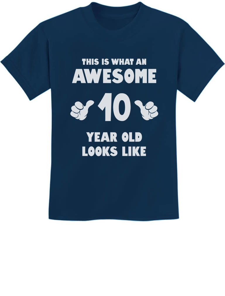 Tstars TeeStars - This Is What an Awesome 10 Year Old Looks Like Youth Kids T-Shirt Medium Navy