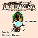Pudd'nhead Wilson: A Tale by Mark Twain Audiobook by Mark Twain Narrated by Richard Henzel
