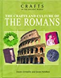 The Crafts and Culture of the Romans, Joann Jovinelly and Jason Netelkos, 0823935132