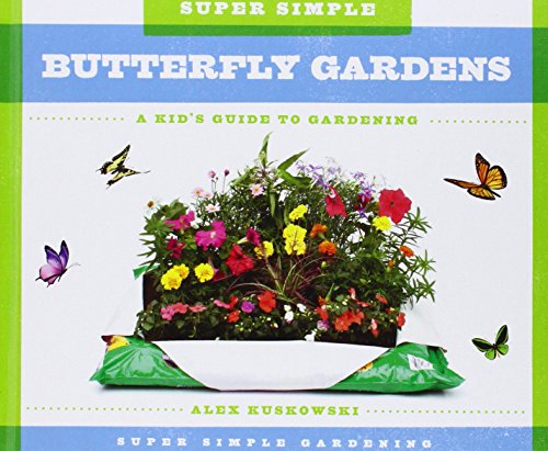 Super Simple Butterfly Gardens:: A Kid's Guide to Gardening (Super Simple Gardening)