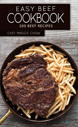 Easy Beef Cookbook: 200 Beef Recipes (Beef, Beef Cookbook, Beef Recipes Book 1) (Bouillon Ingredients Beef)