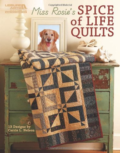 Miss Rosie's Spice of Life Quilts (Leisure Arts ()