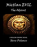 Mictlan Evil The Advent Part 2