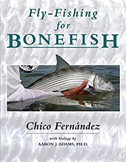 Fly-Fishing for Bonefish by [Fernandez, Chico]