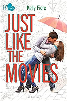 Just Like the Movies: An If Only novel