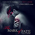 The Mark of Fate: Evan's Prequel: The Touched Saga, Book 2.5 | Elisa S. Amore