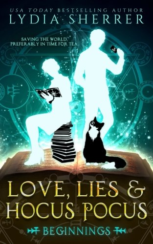 Love, Lies, and Hocus Pocus: Beginnings (The Lily Singer Adventures, Book 1) (Volume 1)