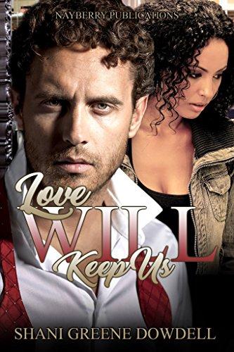 Love Will Keep Us: A BWWM Love Story