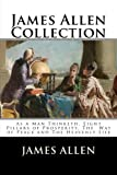 James Allen Collection: As a Man Thinketh, Eight Pillars of Prosperity, The  Way of Peace and The Heavenly Life offers