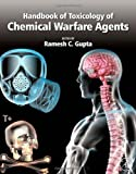 Handbook of Toxicology of Chemical Warfare Agents 9780123744845