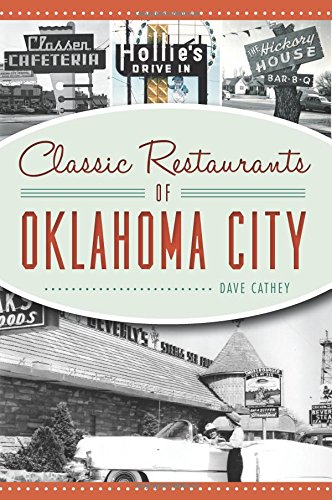 Classic Restaurants of Oklahoma City (American Palate) by David Cathey