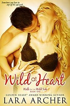 Wild at Heart (Walk on the Wild Side Book 1) by [Archer, Lara]