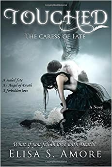 Touched - The Caress of Fate: Volume 1