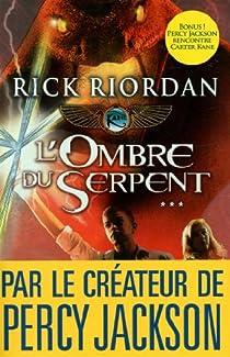 Kane Chronicles, tome 3 : L'ombre du serpent par Riordan