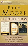 Beth Moore - Collection: Praying God's Word, Jesus, the One and Only, The Beloved Disciple