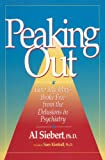 Download Peaking Out: How My Mind Broke Free from the Delusions in Psychiatry in PDF ePUB Free Online