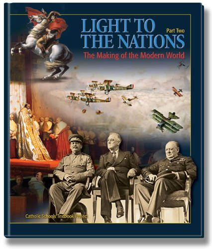 Light to the Nations, Part II: The Making of the Modern World- Teachers Manual