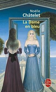 La dame en bleu : roman, Châtelet, Noëlle