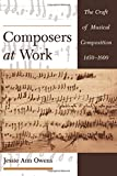 Composers at Work: The Craft of Musical Composition 1450-1600