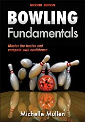 Bowling Fundamentals 2nd Edition by Michelle Mullen (2014-06-06)