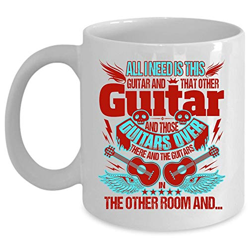 Those Guitars Over And The Guitars In The Other Room Coffee Mug, All I Need Is This Guitar And That Other Guitar Cup for Coffee, Ceramic Mug For Home, Office (Coffee Mug 11 Oz - WHITE)]()