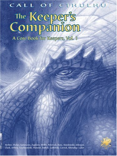 The Keeper's Companion: Blasphemous Knowledge, Forbidden Secrets: A Core Book for Keepers, Vol. 1 (Call of Cthulhu Horror Roleplaying, #2388) PDF