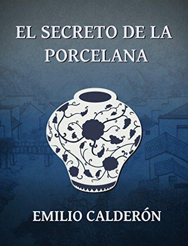 Descargar Libro El Secreto De La Porcelana Emilio Calderón