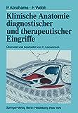 Klinische Anatomie Diagnostischer und Therapeutischer Eingriffe, Abrahams, Peter H. and Webb, Peter, 3642668496
