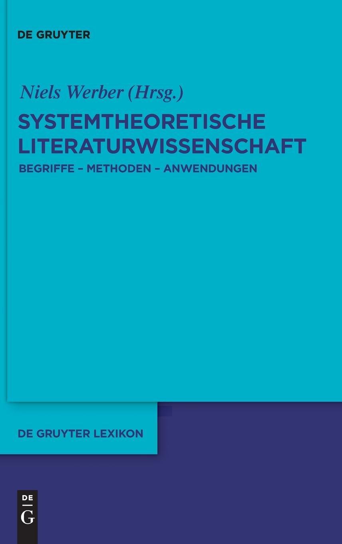 Systemtheoretische Literaturwissenschaft: Begriffe - Methoden - Anwendungen (De Gruyter Lexikon)