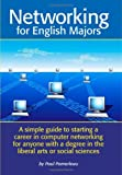Networking for English Majors, Paul Pomerleau, 1434891593