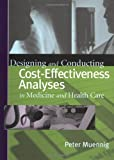 img - for Designing and Conducting Cost-Effectiveness Analyses in Medicine and Health Care (Jossey-Bass Health Care Series) by Peter Muennig (2002-03-18) book / textbook / text book