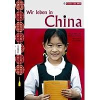 Wir leben in China: Kinder der Welt