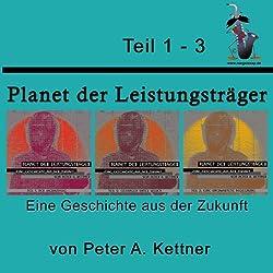 Planet der Leistungsträger (Teil 1-3)