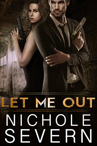 Let Me Out (For Me, #1)
