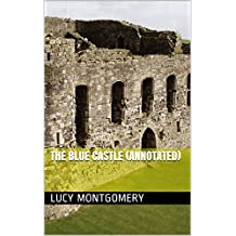 The Blue Castle (Annotated)