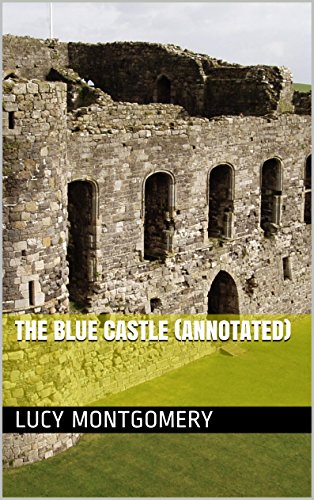 The Blue Castle (Annotated) ()