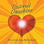 Unloved Daughter | Joan Bellrichard