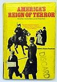 America's Reign of Terror, Roberta S. Feuerlicht, 0394921011