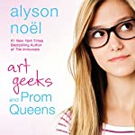 Art Geeks and Prom Queens | Alyson Noël