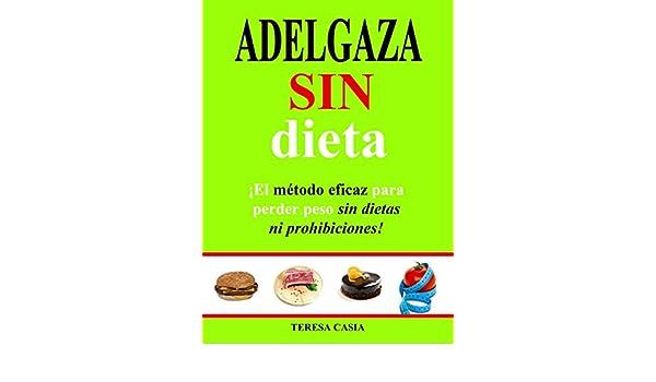 ADELGAZA SIN DIETA: El método eficaz para perder peso sin dietas ...