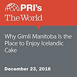 Why Gimli Manitoba Is the Place to Enjoy Icelandic Cake