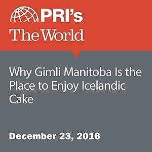 Why Gimli Manitoba Is the Place to Enjoy Icelandic Cake