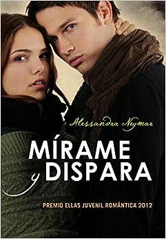 Book Mírame y dispara / Look and shoot (Spanish Edition)