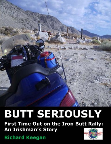 Butt Seriously: First Time Out on the Iron Butt Rally: An Irishman