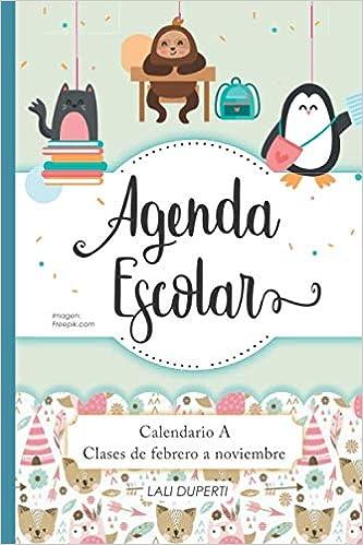 Agenda Escolar. Calendario A clases de febrero a noviembre ...