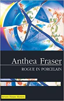 Rogue in Porcelain (Rona Parish Mysteries) by Anthea Fraser (2008-02-01)