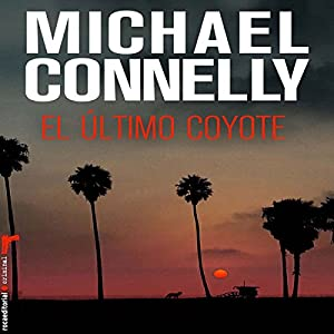 El último coyote [The Last Coyote] Audiobook